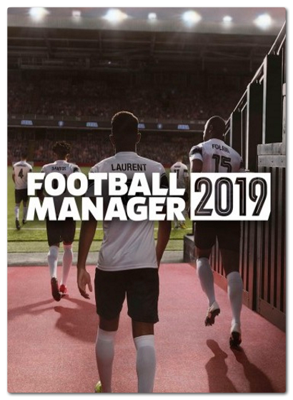 Football Manager 2019 (2018)  RePack от xatab