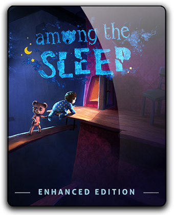 Among the Sleep - Enhanced Edition (v.3.0.1) (2014) PC | RePack от xatab