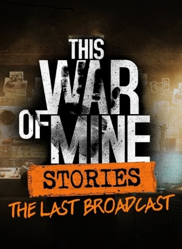 This War of Mine: Stories  (2014) PC | RePack от xatab